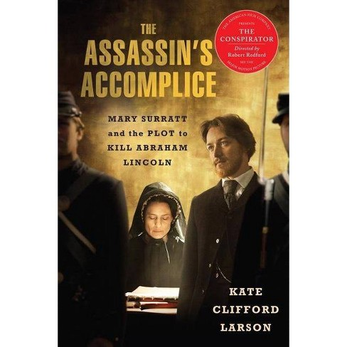 The Assassin's Accomplice - by  Kate Clifford Larson (Paperback) - image 1 of 1
