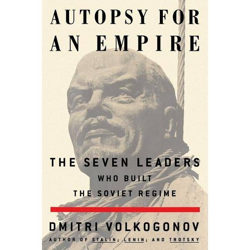Autopsy for an Empire - by  Dmitri Volkogonov (Paperback) - image 1 of 1