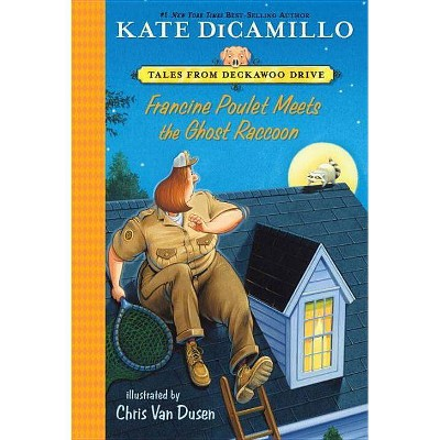 Francine Poulet Meets the Ghost Raccoon (Reprint) (Paperback) (Kate DiCamillo)