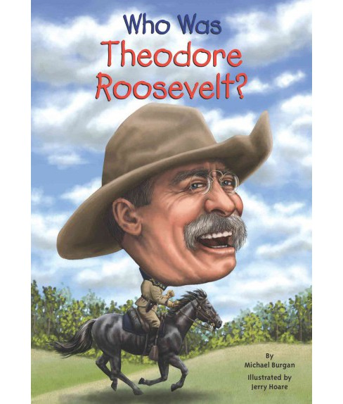 Who Was Theodore Roosevelt? (Paperback) (Michael Burgan) - image 1 of 1