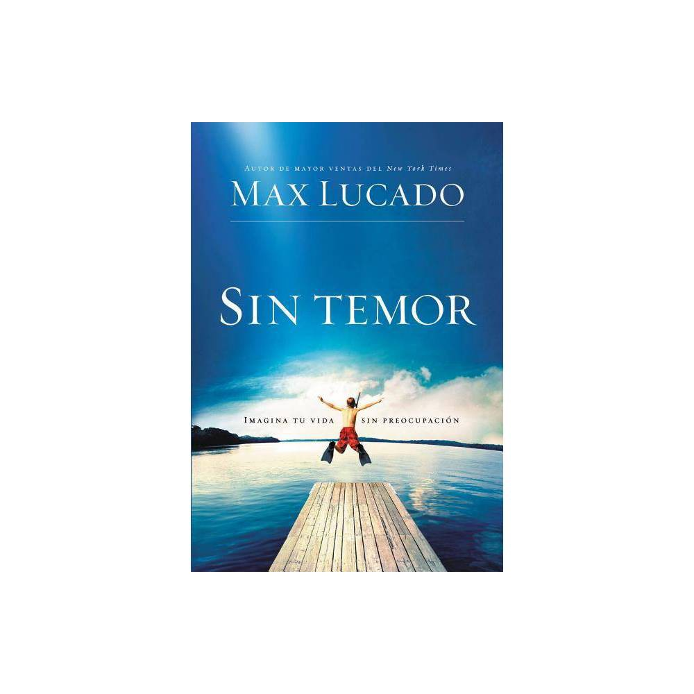 Sin Temor By Max Lucado Paperback
