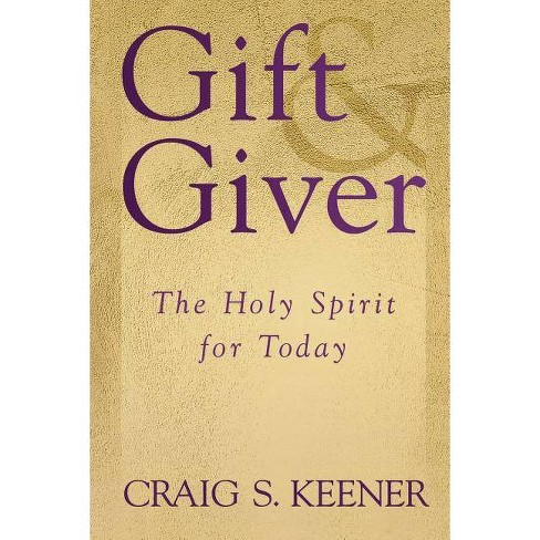Gift & Giver - by  Craig S Keener (Paperback) - image 1 of 1