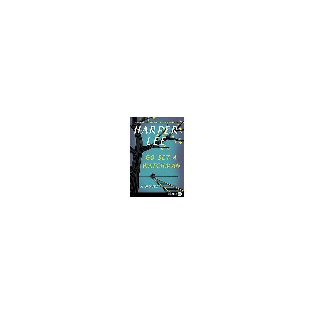 Go Set a Watchman (Larger Print) (Paperback) (Harper Lee)