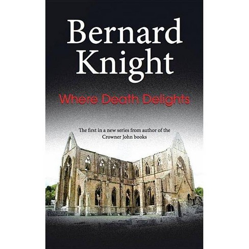 Where Death Delights - by  Bernard Knight (Hardcover) - image 1 of 1