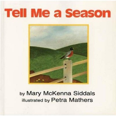 Tell Me a Season - by Mary McKenna Siddals (Paperback)