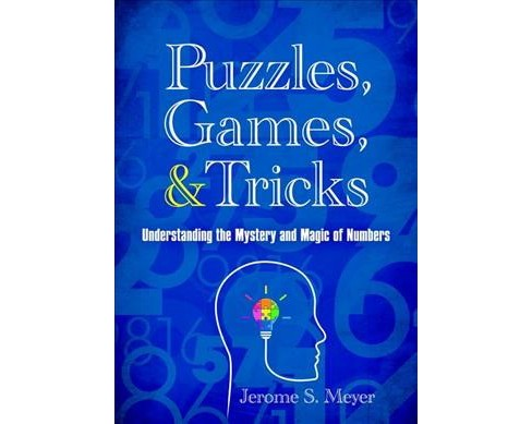 Puzzles, Games, and Tricks : Understanding the Mystery and Magic of Numbers (Paperback) (Jerome S. - image 1 of 1