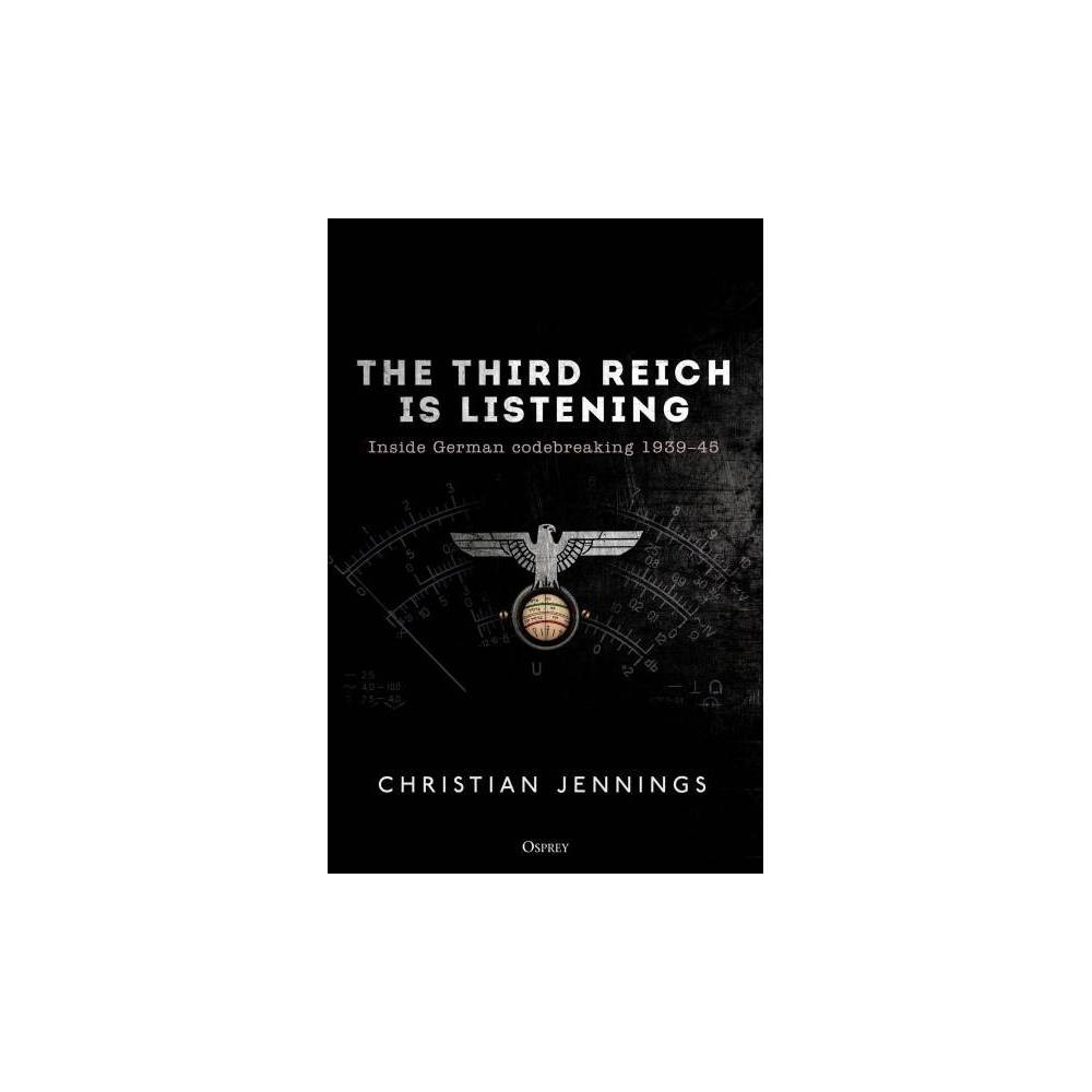 The Third Reich Is Listening - by Christian Jennings (Paperback)