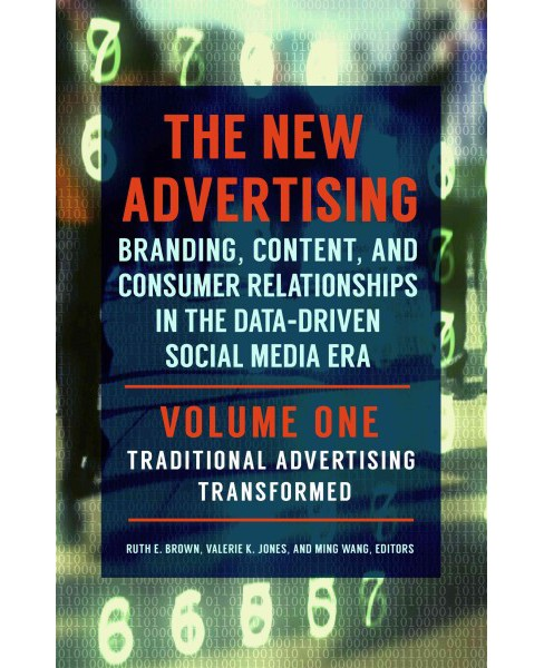 New Advertising : Branding, Content, and Consumer Relationships in the Data-Driven Social Media Era - image 1 of 1