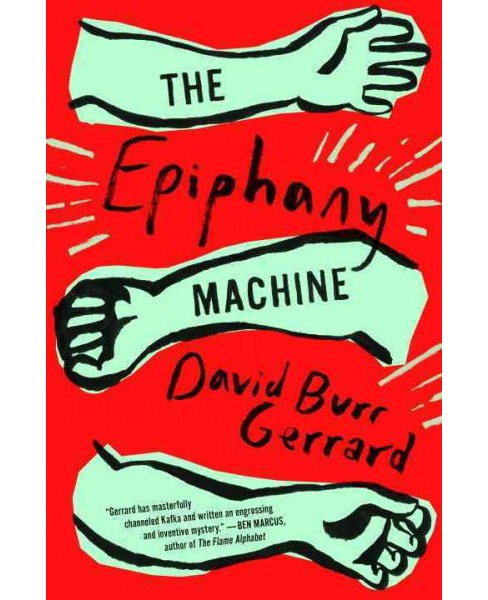 Epiphany Machine -  by David Burr Gerrard (Hardcover) - image 1 of 1