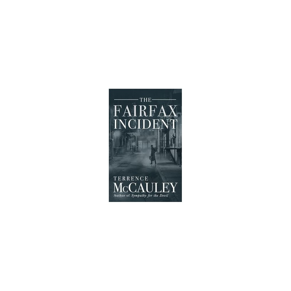 Fairfax Incident - by Terrence Mccauley (Paperback)