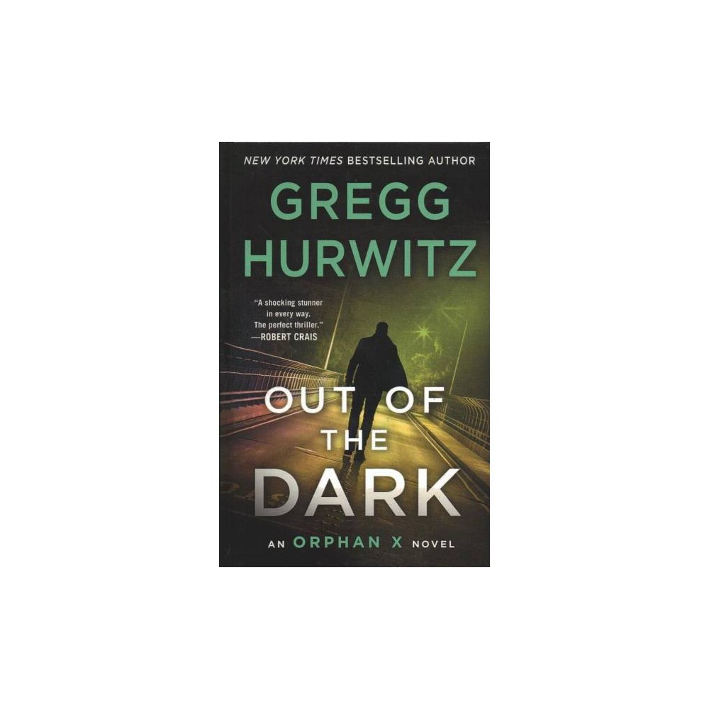 Out of the Dark - Lrg (Thorndike Press Large Print Core Series) by Gregg Hurwitz (Hardcover)