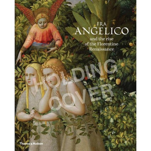 Fra Angelico and the Rise of the Florentine Renaissance - by  Carl Brandon Strehlke & Ana Gonzalez Mozo - image 1 of 1
