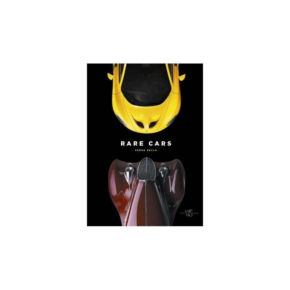 Rare Cars - by Serge Bellu (Hardcover)