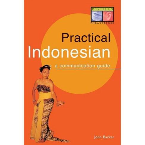 Practical Indonesian Phrasebook - (Periplus Language Books) by  John Barker (Paperback) - image 1 of 1