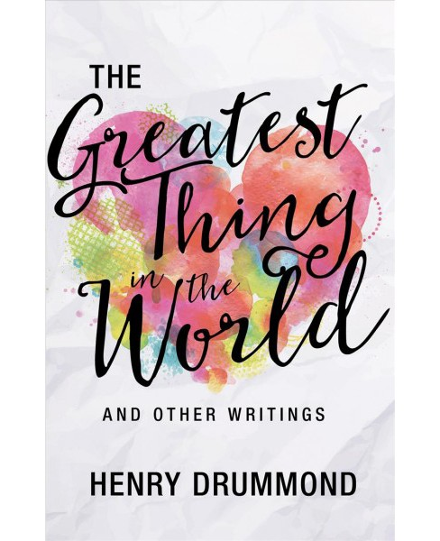 Greatest Thing in the World and Other Writings (Enlarged) (Paperback) (Henry Drummond) - image 1 of 1