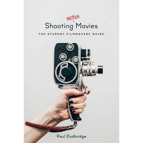Shooting Better Movies - by  Paul Dudbridge (Paperback) - image 1 of 1