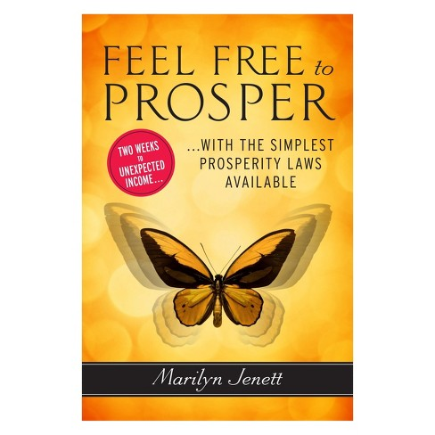 Feel Free to Prosper : Two Weeks to Unexpected Income with the Simplest Prosperity Law Available - image 1 of 1