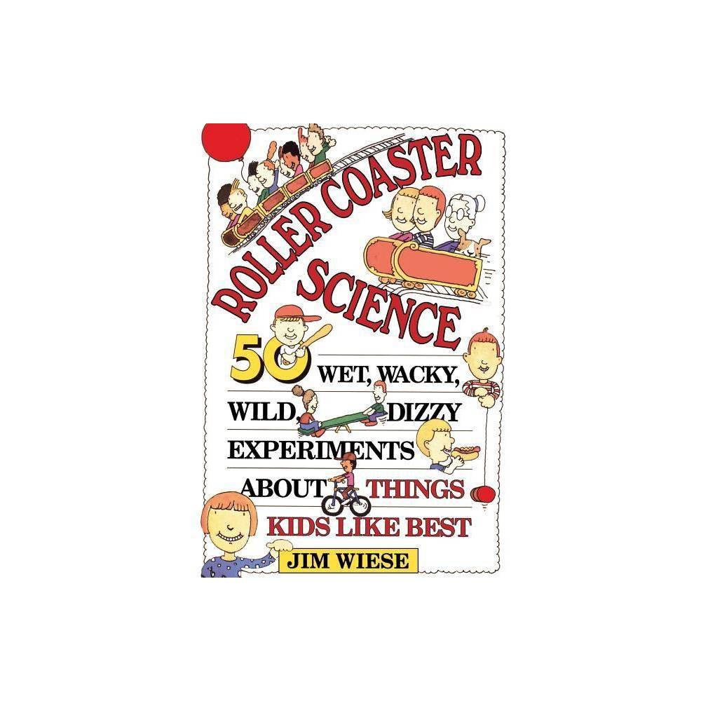 Roller Coaster Science By Jim Wiese Paperback