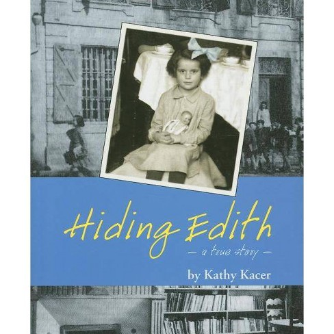 Hiding Edith - (Holocaust Remembrance) by  Kathy Kacer (Paperback) - image 1 of 1