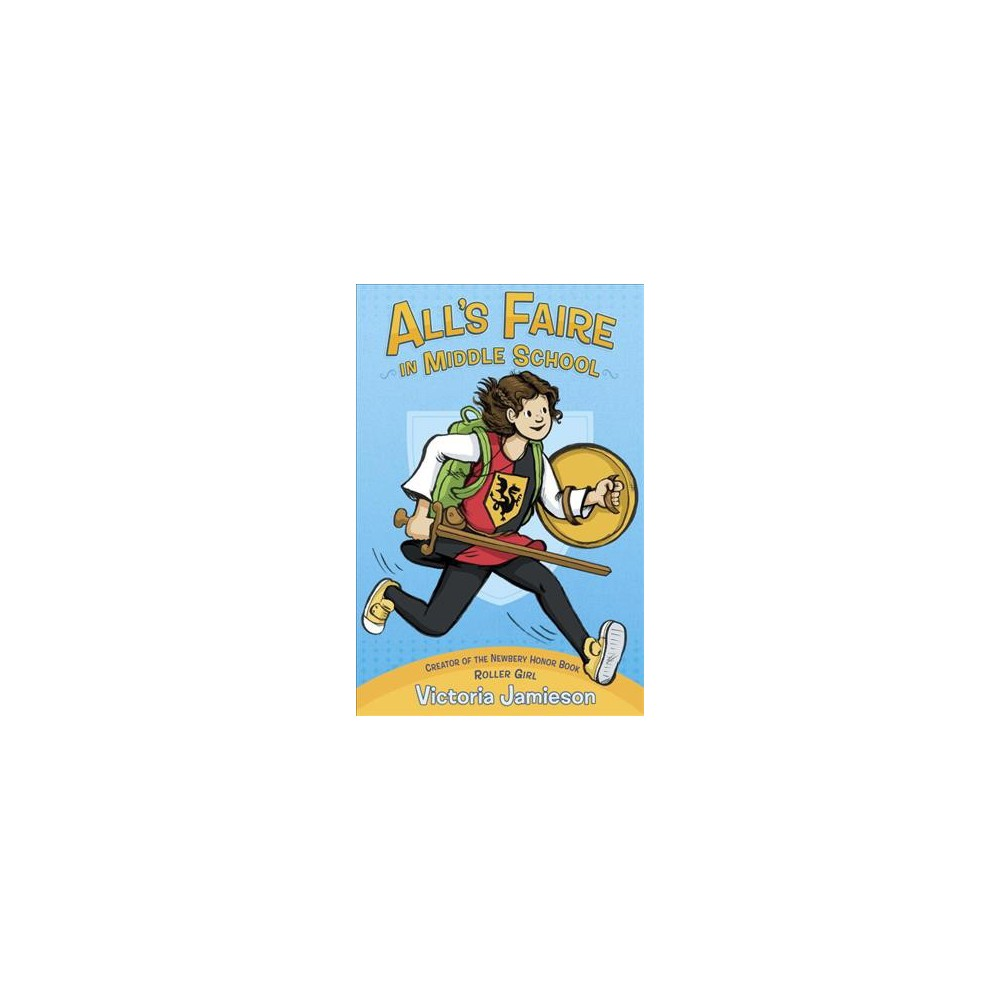 All's Faire in Middle School (Paperback) (Victoria Jamieson)
