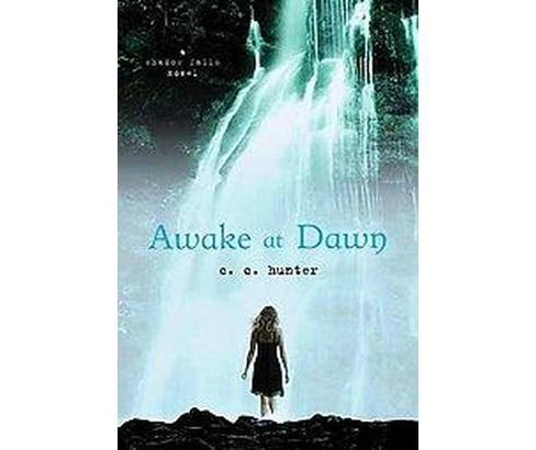 Awake at Dawn ( Shadow Falls) (Paperback) by C. C. Hunter - image 1 of 1