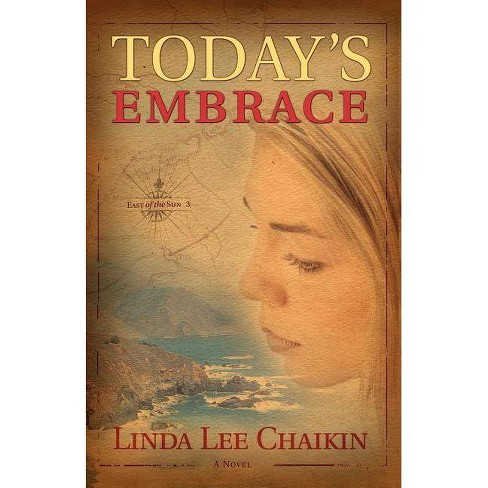 Today's Embrace - (East of the Sun) by  Linda Lee Chaikin & L L Chaikin & Chaikin (Paperback) - image 1 of 1