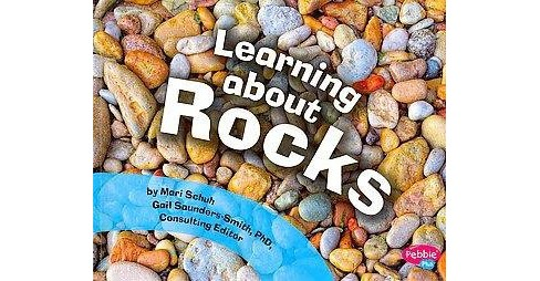 Learning About Rocks (Paperback) (Mari Schuh) - image 1 of 1