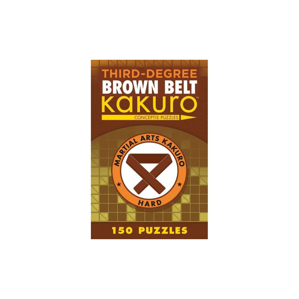 Third-Degree Brown Belt Kakuro (Paperback)