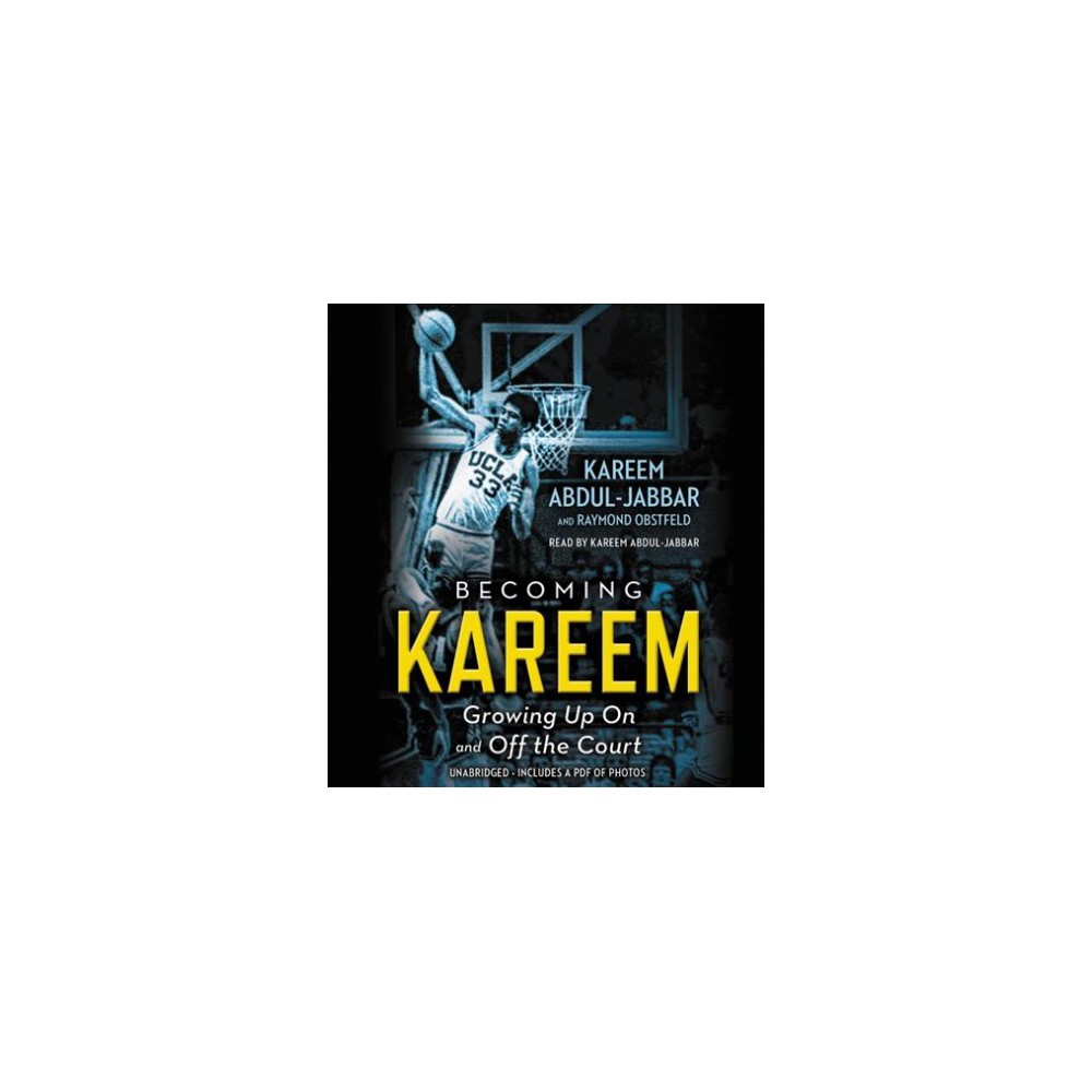 Becoming Kareem : Growing Up On and Off the Court - Unabridged (CD/Spoken Word)
