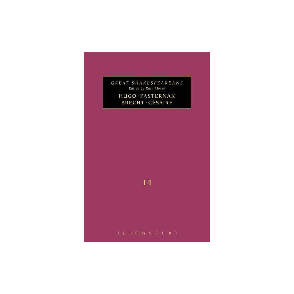 Hugo, Pasternak, Brecht, Césaire - (Great Shakespeareans) (Hardcover)