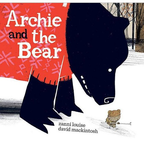 Archie and the Bear - by  Zanni Louise (Hardcover) - image 1 of 1