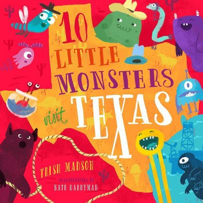 10 Little Monsters Visit Texas, 5 - by  Trish Madson (Hardcover)
