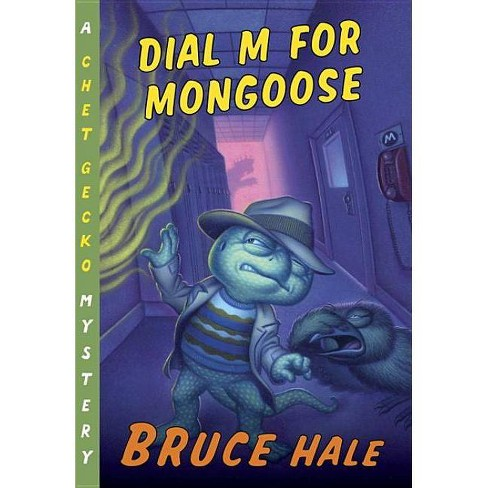 Dial M for Mongoose - (Chet Gecko Mysteries (Numbered)) by  Bruce Hale (Paperback) - image 1 of 1