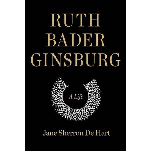 Ruth Bader Ginsburg - by  Jane Sherron de Hart (Hardcover) - image 1 of 1