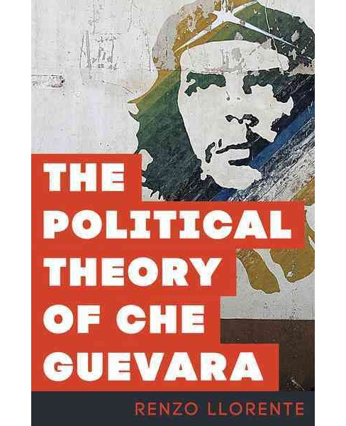 Political Theory of Che Guevara -  by Renzo Llorente (Hardcover) - image 1 of 1