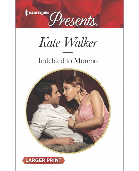 Indebted to Moreno (Paperback) (Kate Walker) - image 1 of 1