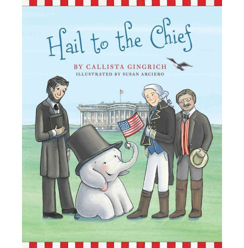 Hail to the Chief (Hardcover) (Callista Gingrich) - image 1 of 1