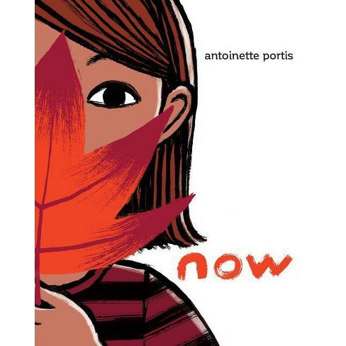 Now - by  Antoinette Portis (Hardcover) - image 1 of 1