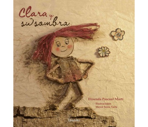 Clara y su sombra / Clara and her Shadow (Hardcover) (Elisenda Pascual Marti) - image 1 of 1