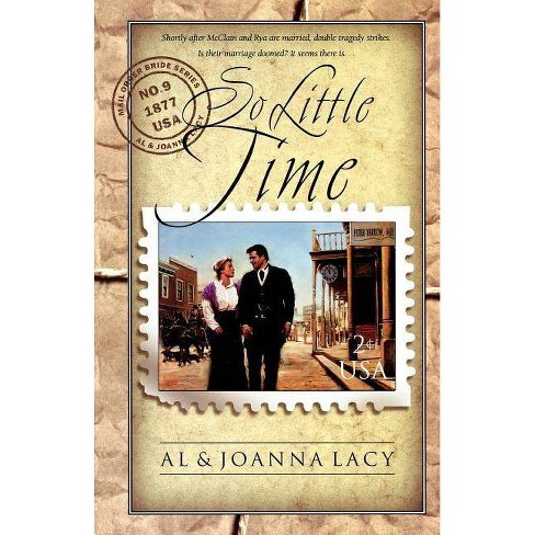 So Little Time - (Mail Order Bride) by  Al Lacy & Joanna Lacy (Paperback) - image 1 of 1