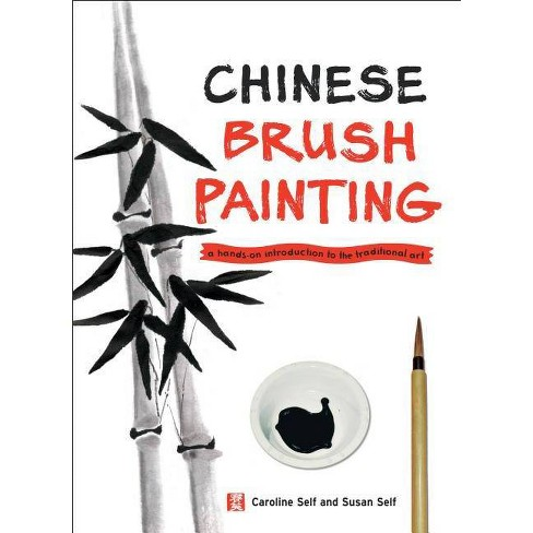 Chinese Brush Painting - by  Caroline Self & Susan Self (Hardcover) - image 1 of 1
