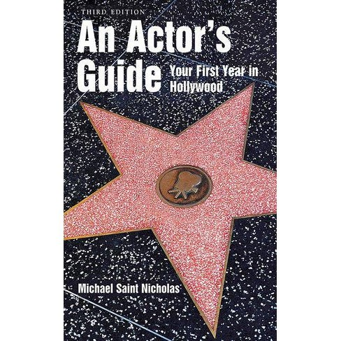 An Actor's Guide--Your First Year in Hollywood - 3 Edition by  Michael St Nicholas (Paperback) - image 1 of 1