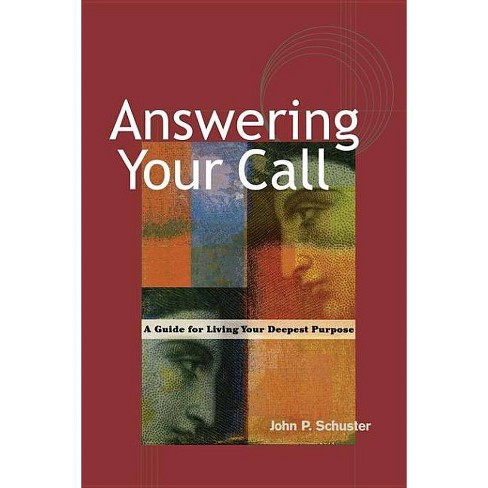 Answering Your Call - by  John P Schuster (Paperback) - image 1 of 1