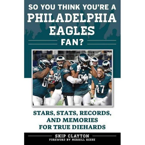 So You Think You're a Philadelphia Eagles Fan? - (So You Think You're a Team Fan) by  Skip Clayton - image 1 of 1