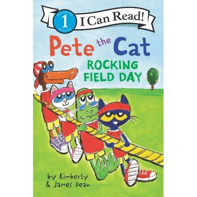 Pete the Cat: Rocking Field Day - (I Can Read Level 1) by James Dean & Kimberly Dean (Paperback)