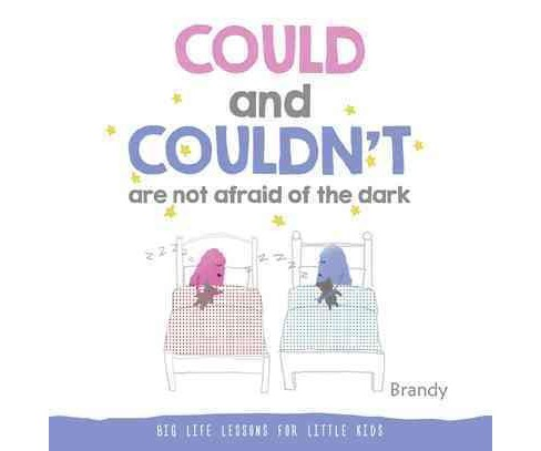 Could and Couldn't Are Not Afraid of the Dark (Hardcover) (Brandy) - image 1 of 1