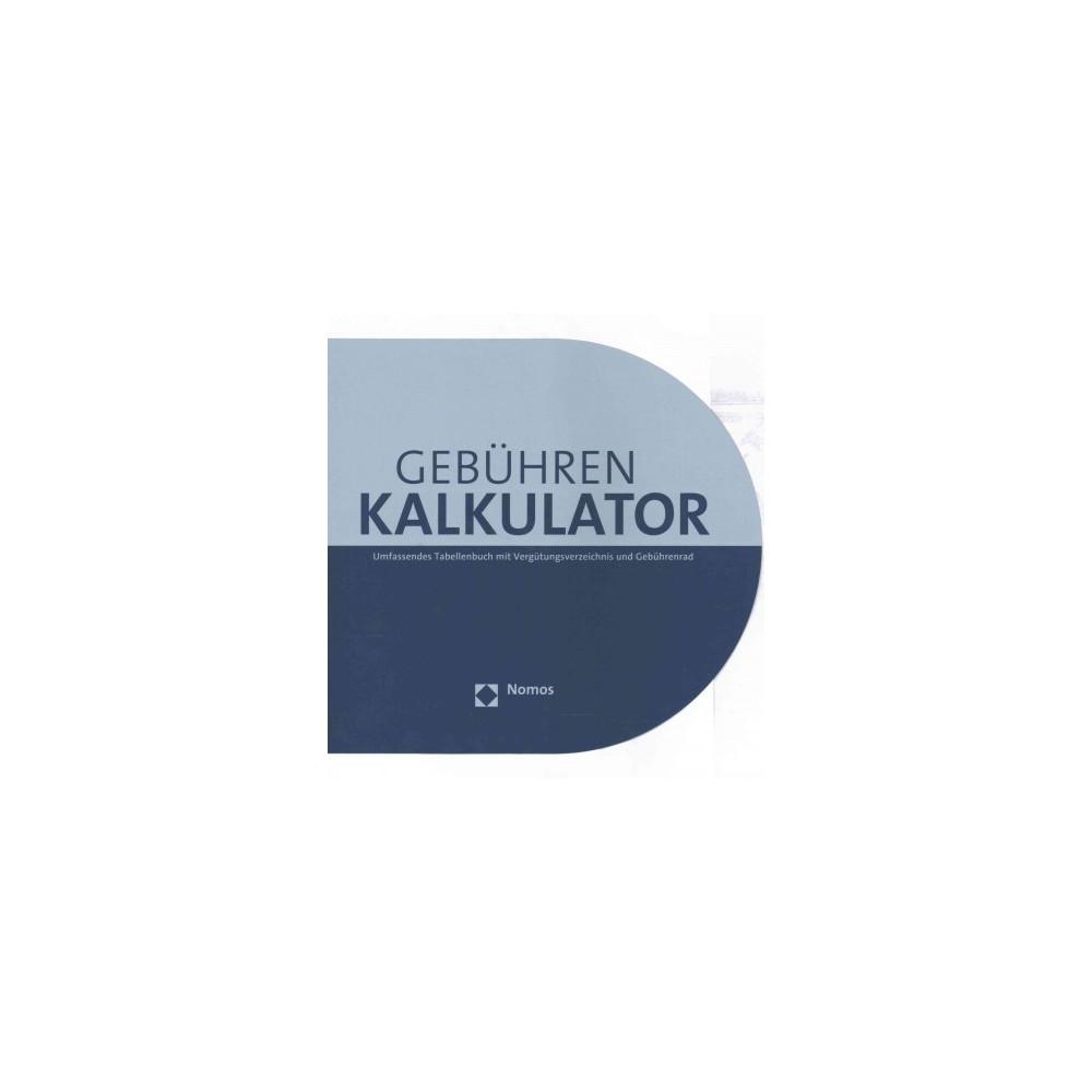 Gebuhrenkalkulator : Umfassendes Tabellenbuch Mit Vergutungsverzeichnis Und Gebuhrenrad (Paperback) (Dr.