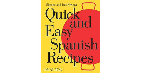 Quick and Easy Spanish Recipes (Hardcover) (Simone Ortega) - image 1 of 1