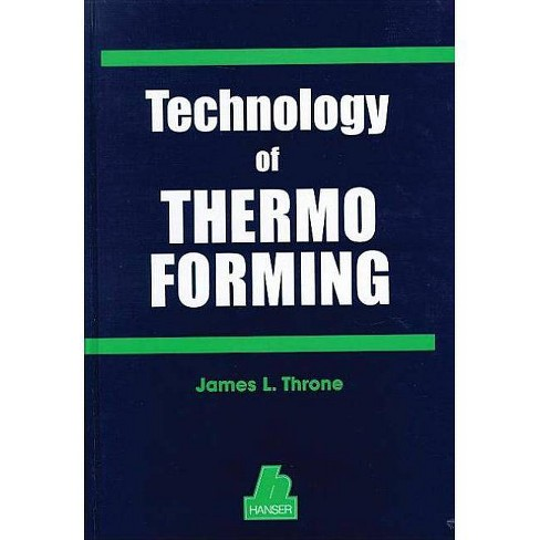 Technology of Thermoforming - by  James L Throne (Hardcover) - image 1 of 1