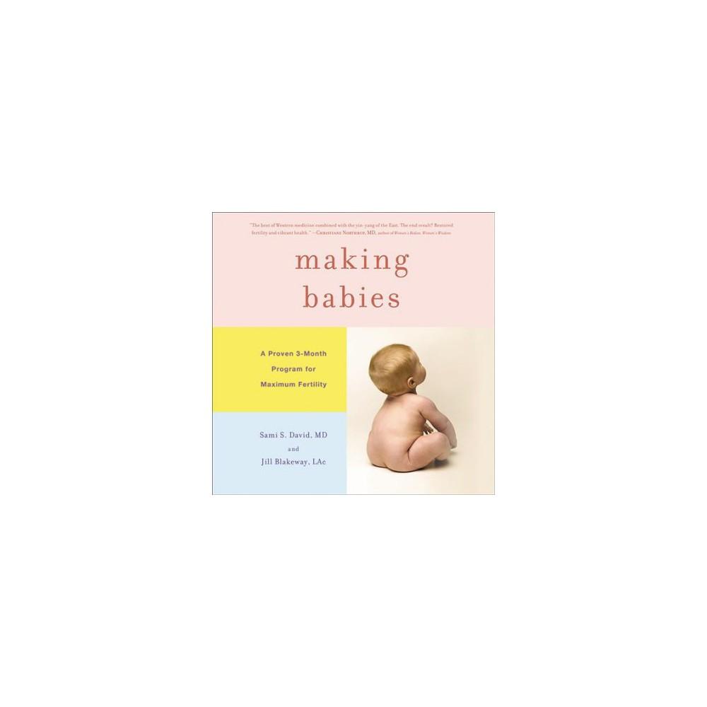 Making Babies : A Proven 3-Month Program for Maximum Fertility: Library Edition (Unabridged) (CD/Spoken